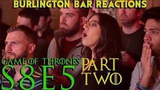 Game Of Thrones // Burlington Bar Reactions // S8E5 Part TWO Reaction!!!