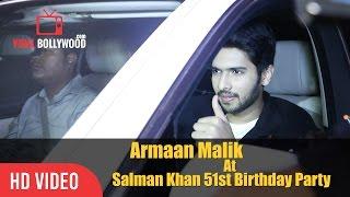 Armaan Malik At Salman Khan 51st Birthday Party | Happy Birthday Salman Khan