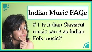 Ep10: Is Indian Classical music same as Indian Folk music?
