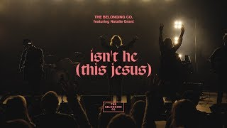 Isn't He (This Jesus) [feat. Natalie Grant] // The Belonging Co