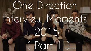 One Direction Interview Moments 2015 || Part 1