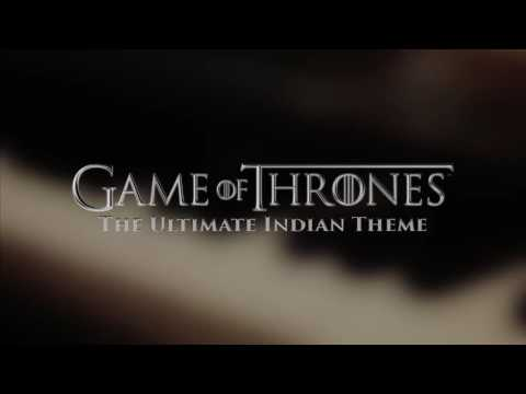 Game of Thrones: Indian Desi Theme - EXTENDED (10 Minutes)