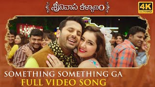 Something Something Full Video Song - Srinivasa Kalyanam Video Songs | Nithiin, Raashi Khanna