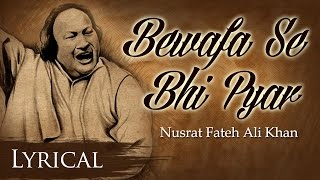Bewafa Se Bhi Pyar Hota Hai by Nusrat Fateh Ali Khan | Full Song with Lyrics | Pakistani Sad Songs