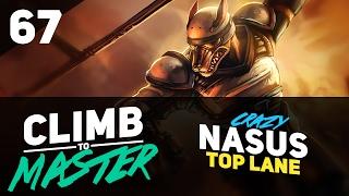 CRAZY NASUS GAME - Climb To Master - Episode 67