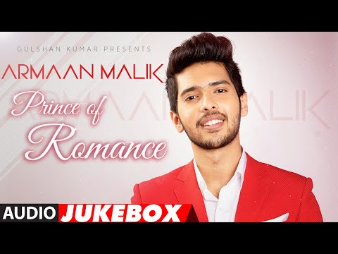 The Prince Of Romance-ARMAAN MALIK   AUDIO JUKEBOX   Latest Hindi Songs   Romantic Songs  T-Series