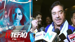 Shatrughan Sinha's Reaction After Watching Ittefaq Movie - Sonakshi Sinha,Sidharth,Akshay Khanna