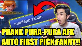 PRANK Pura-Pura AFK First Pick FANNY!! Malah Di Bilang Zxuan 😭