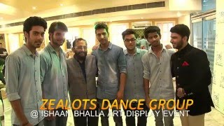 ZEALOTS Dance Group at Art Display Hosted By Ishaan Bhalla