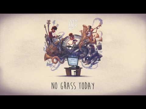 AJR - No Grass Today (Official Audio)