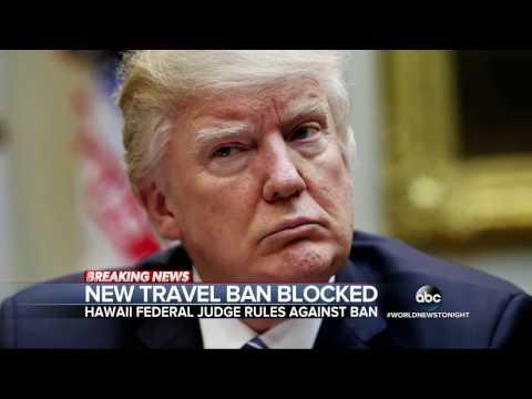 Hawaii judge temporarily blocks President Trump s revised travel ban