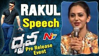 Rakul Preet Speech @ Dhruva Pre Release Event || Ram Charan || Hiphop Tamizha || Arvind Swamy