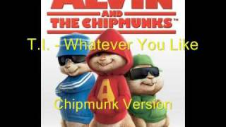 T.I. - Whatever You Like (Chipmunk Version, Normal Speed)