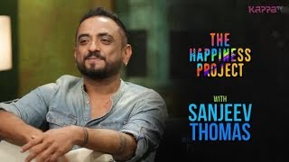 Sanjeev Thomas - The Happiness Project - Kappa TV