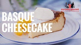 Basque Cheesecake | Everyday Gourmet S8 E26