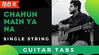 Chahun Main Ya Na | Easy Hindi Guitar Tabs/Lead Lesson For Beginners | Aashiqui 2