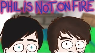 Phil is not on fire 6 animated- *3400 subscriber special!*