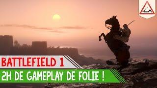 BATTLEFIELD 1 - 2H DE GAMEPLAY DE FOLIE !