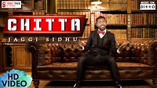Chitta Vs Chitta Return | Jaggi Sidhu | SMI Audio | Punjabi New Songs 2017 | Latest Video  Folk Pop