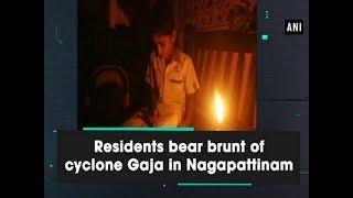 Residents bear brunt of cyclone Gaja in Nagapattinam - Tamil Nadu News