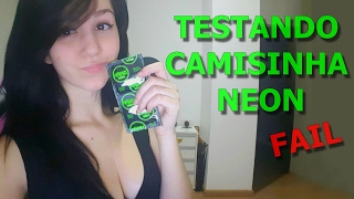 TESTANDO CAMISINHAS - NEON!