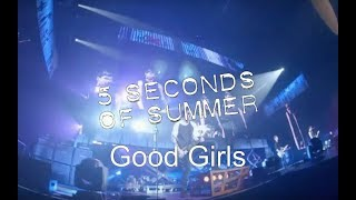 5 Seconds Of Summer - Good Girls (Live At Wembley Arena)