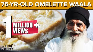 Sardarji Omelette Wale, Pragati Maidan: A Motivational Story | Street Food | The Rasoi Project #10