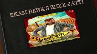ZIDDI JATTI    EKAM BAWA    FULL AUDIO    NEW PUNJABI SONG 2016    CROWN RECORDS