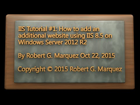 IIS 8.5 Tutorial #1 - Adding an additional website on Windows Server 2012 R2