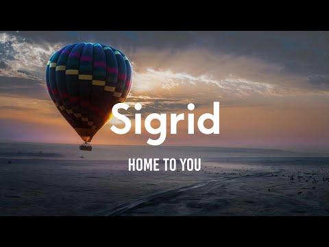 Sigrid Home to You Lyrics