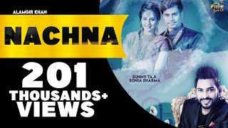 Nachna New Song  | Alamgir Khan | Sonia Sharma | Sunny Taji | New Songs 2019 | Mg Records