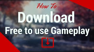 How to DOWNLOAD our FREE TO USE GAMEPLAYS