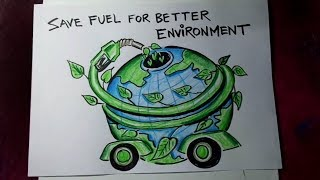 How to Draw Save Fuel for Better Environment Poster Drawing for Kids