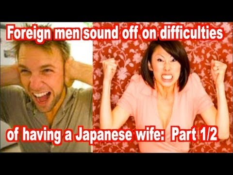 Japanese Wives are a PAIN? Part 1