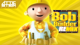 BOB THE BUILDER THEME SONG REMIX [PROD. BY ATTIC STEIN]
