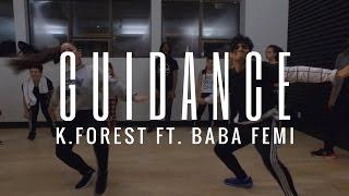 Guidance - K.Forest ft. Baba Femi | Dance Choreography
