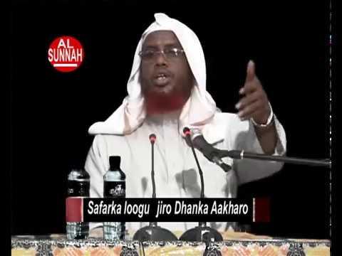 Muxaadaro SAFARKA LOOGU JIRO DHANKA AAKHARO Sh.Maxamed Cabdi Umal