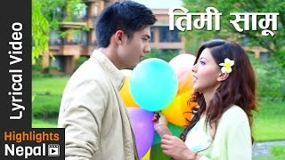 Timi Samu Nepali Lyrical Video | Superhit Nepali Movie DREAMS | Anmol K.C, Samragyee R.L Shah