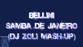 Bellini - Samba De Janeiro (Dj Zoli Mash Up)