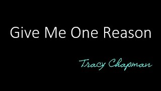 Give Me One Reason - Tracy Chapman ( lyrics )