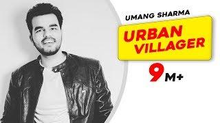Urban Villager | Umang Sharma | Latest Punjabi Songs 2015
