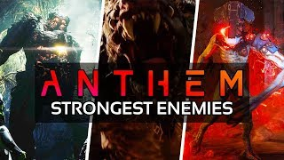 Anthem - END-GAME ENEMIES THAT WILL KEEP YOU ON EDGE & How To Defeat them | Anthem End-Game Content