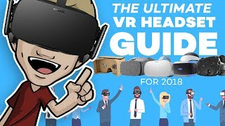 ULTIMATE 2018 VR GUIDE: Which is Best, and What