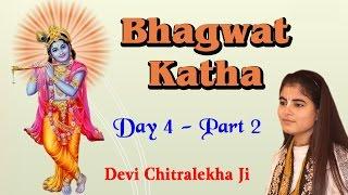Bhagwat Katha Day 4 - Part 2 !! भगवत कथा भाग -04 !! Pujay Devi Chitralekhaji