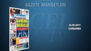 GAZETE MANŞETLERİ 24.05.2017