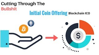 Initial Coin Offering: Cutting Through The Bullshit
