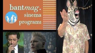 Bant Mag. Sinema Programı - Her Şey Seninle Güzel & Fantastic Beasts & Widows & Whitney & Watchmen