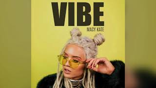 Vibe - Macy Kate - Official Audio
