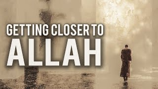 THIS VIDEO WILL HELP YOU GET CLOSER TO ALLAH