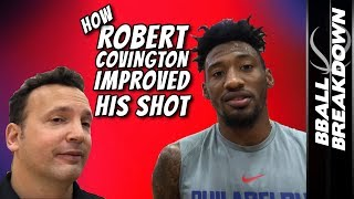 How ROBERT COVINGTON Of The Sixers Improved His Shooting